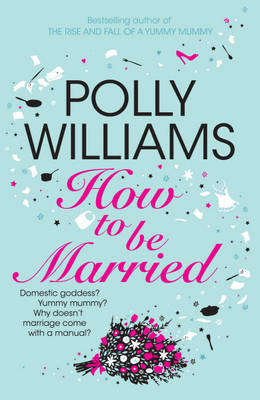 How To Be Married by Polly Williams image