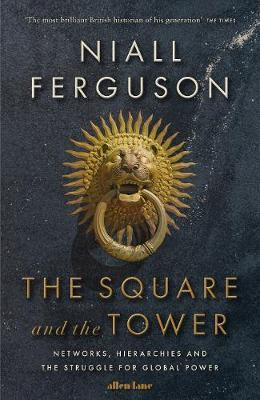 The Square and the Tower by Niall Ferguson image