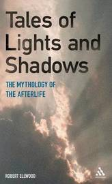 Tales of Lights and Shadows by Robert S Ellwood