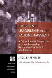 Emerging Leadership in the Pauline Mission by Jack Barentsen