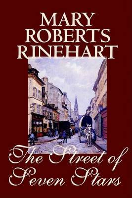 The Street of Seven Stars by Mary Roberts Rinehart, Fiction, Romance by Mary Roberts Rinehart