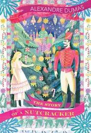 The Story of a Nutcracker by Alexandre Dumas