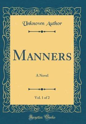 Manners, Vol. 1 of 2 by Unknown Author