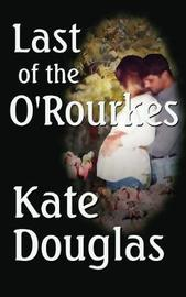 Last of the O'Rourkes by Kate Douglas