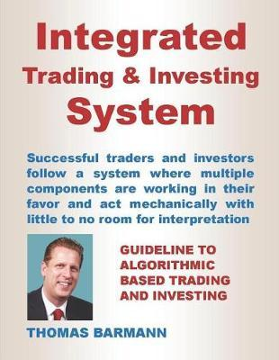 Integrated Trading & Investing System by Thomas Barmann