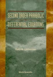 Second Order Parabolic Differential Equations by Gary M. Lieberman