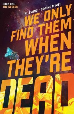 We Only Find Them When They're Dead Vol. 1 by Al Ewing