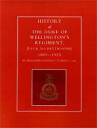 History of the Duke of Wellington's Regiment, 1st and 2nd Battalions 1881-1923 by C.D. Bruce image