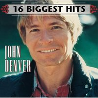 16 Biggest Hits by John Denver image