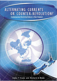 Alternating Currents or Counter-revolution?: Contemporary Electricity Reform in New Zealand by Lewis T. Evans (Professor of economics, Victoria University, NZ) image