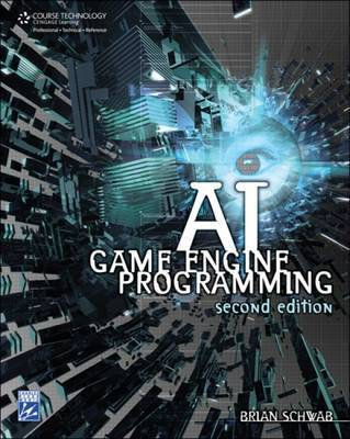 AI Game Engine Programming by Brian Schwab