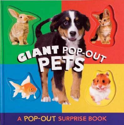 Giant Pop Out Pets: A Pop-out Surprise Book