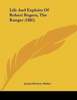 Life and Exploits of Robert Rogers, the Ranger (1885) by Joseph B. Walker