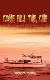 Come Fill the Cup by Barbara Maltby