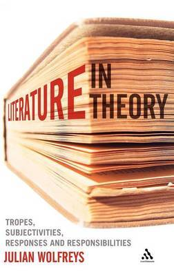 Literature, in Theory by Julian Wolfreys