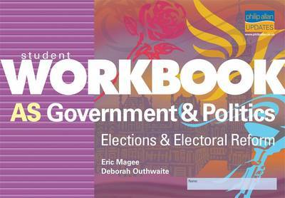 Student Workbook AS Government & Politics: Elections & Electoral Reform by Deborah Outhwaite image