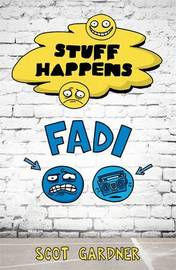 Stuff Happens: Fadi by Scot Gardner