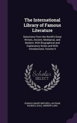 The International Library of Famous Literature by Donald Grant Mitchell
