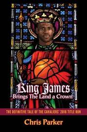King James Brings the Land a Crown by Chris Parker image