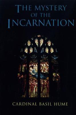 The Mystery of the Incarnation by Basil Hume image