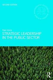 Strategic Leadership in the Public Sector by Paul Joyce