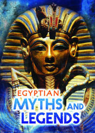 Egyptian Myths and Legends by Fiona MacDonald