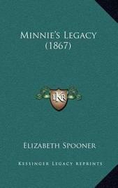 Minnie's Legacy (1867) by Elizabeth Spooner