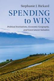 Spending to Win by Stephanie J. Rickard