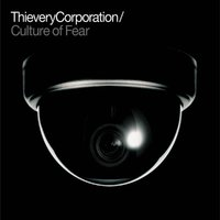 Culture of Fear (LP) by Thievery Corporation
