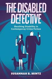 The Disabled Detective by Susannah B. Mintz