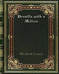 Drusilla with a Million by Elizabeth Cooper