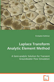 Laplace Transform Analytic Element Method by Kristopher Kuhlman