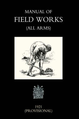Manual of Field Works (all Arms) 1921 by War Office Novemebr 1921 image