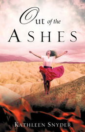 Out of the Ashes by Kathleen Snyder image