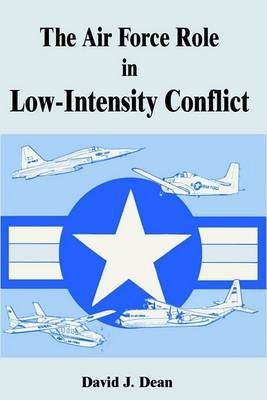 The Air Force Role in Low-Intensity Conflict by David Dean image