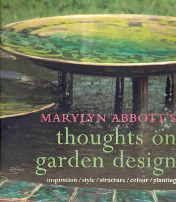 Marylyn Abbott's Thoughts on Garden Design by Marylyn Abbott