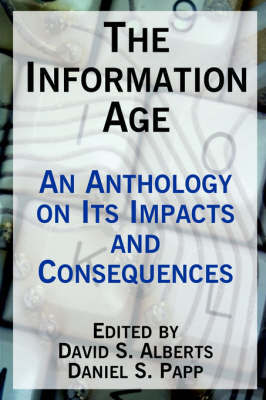 The Information Age: An Anthology on Its Impacts and Consequences image