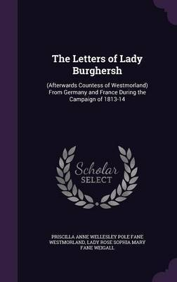 The Letters of Lady Burghersh by Priscilla Anne Wellesley Po Westmorland image