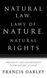 Natural Law, Laws of Nature, Natural Rights by Francis Oakley image