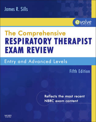 The Comprehensive Respiratory Therapist Exam Review: Entry and Advanced Levels by James R Sills image