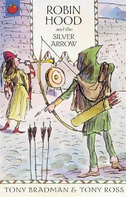 The Greatest Adventures in the World: Robin Hood And The Silver Arrow by Tony Bradman image