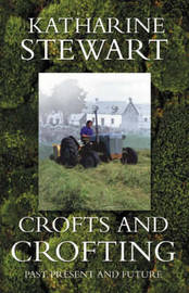 Crofts and Crofting by Katharine Stewart image