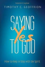Saying Yes to God by Timothy C Geoffrion image