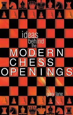 Ideas Behind the Modern Opening by Gary Lane image