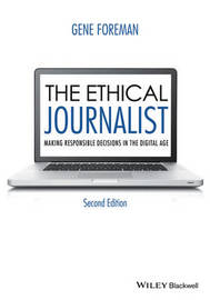 The Ethical Journalist by Gene Foreman