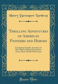 Thrilling Adventures of American Pioneers and Heroes by Henry Davenport Northrop image