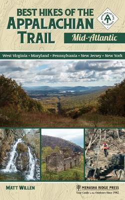 Best Hikes of the Appalachian Trail: Mid-Atlantic by Matt Willen