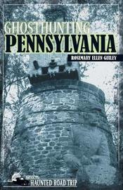 Ghosthunting Pennsylvania by Rosemary Ellen Guiley image