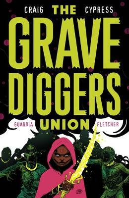 The Gravediggers Union Volume 2 by Wes Craig