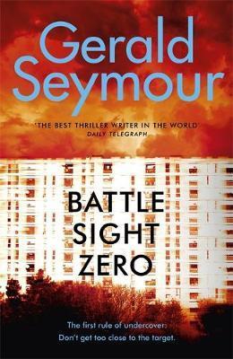 Battle Sight Zero by Gerald Seymour image